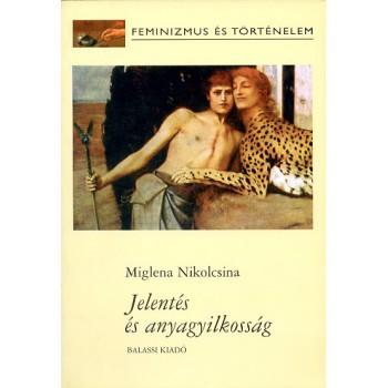 Nikolcsina, Miglena, Jelentés és anyagyilkosság