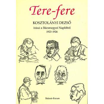 Botka Ferenc szerk., Tere-fere. Kosztolányi Dezső írásai a Bácsmegyei Naplóból 1923–1926