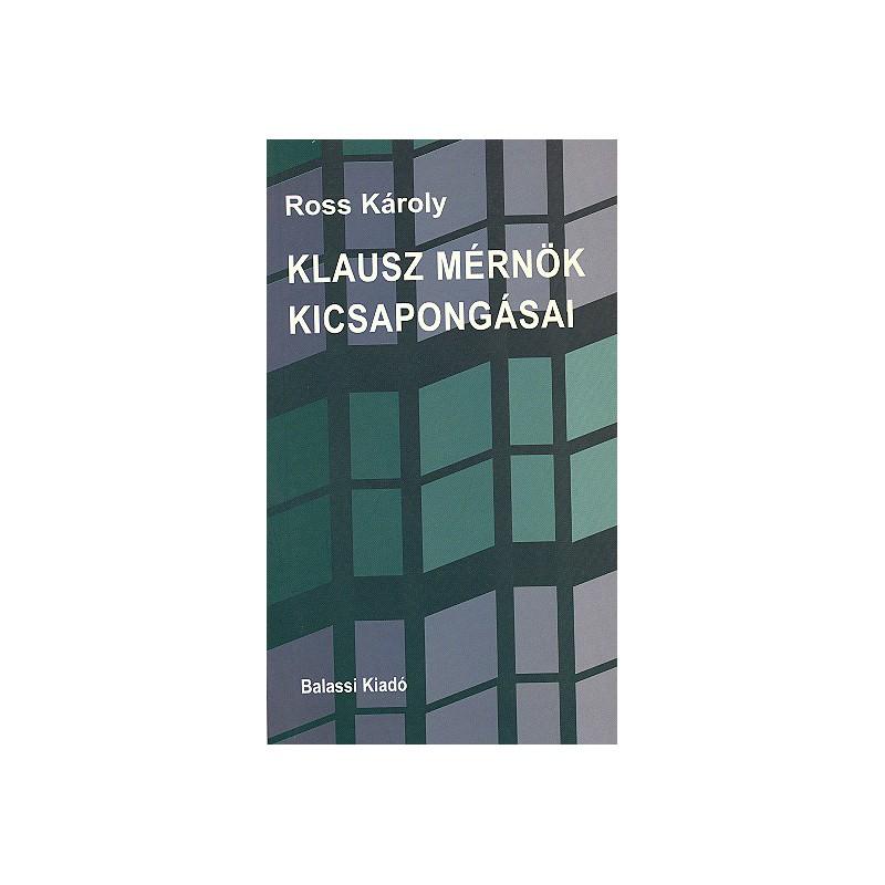 Ross Károly, Klausz mérnök kicsapongásai