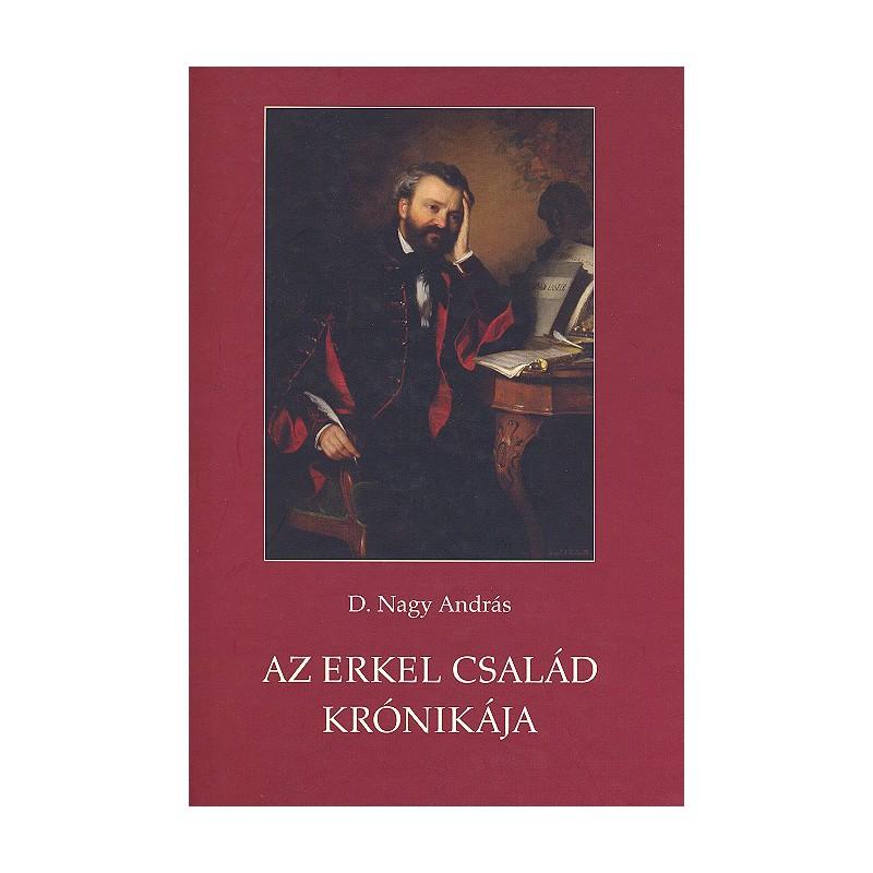 D. Nagy András, Az Erkel család története