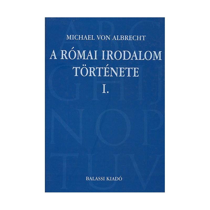 Michael von Albrecht, A római irodalom története I.