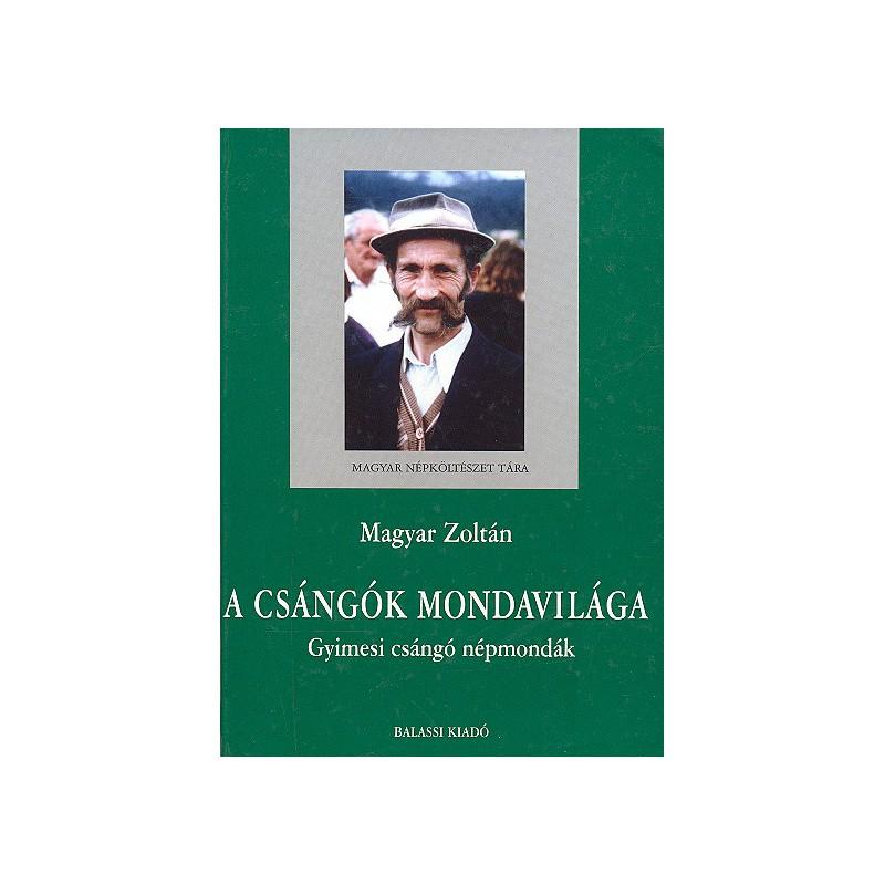 Magyar Zoltán, A csángók mondavilága. Gyimesi csángó népmondák