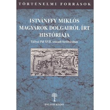 Istvánffy Miklós Magyarok dolgairól írt históriája I/2.