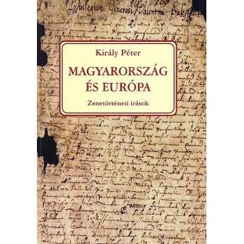 Király Péter, Magyarország és Európa. Zenetörténeti írások