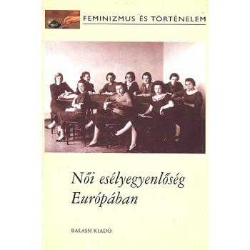 Női esélyegyenlőség Európában. Nőtudományi tanulmányok és a munkaerőpiac kapcsolata Magyarországon