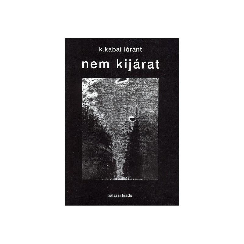 K. Kabai Lóránt, Nem kijárat