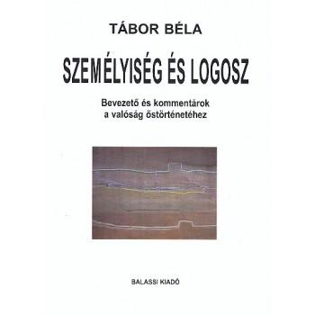 Tábor Béla, Személyiség és logosz. Bevezető és kommentárok a valóság őstörténetéhez