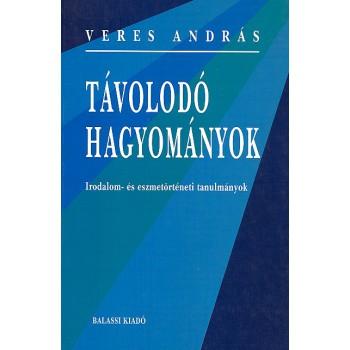 Veres András, Távolodó hagyományok. Irodalom- és eszmetörténeti tanulmányok