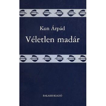 Kun Árpád, Véletlen madár