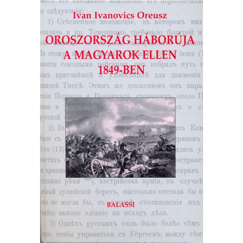 Ivan Ivanovics Oreusz, Oroszország háborúja a magyarok ellen 1849-ben