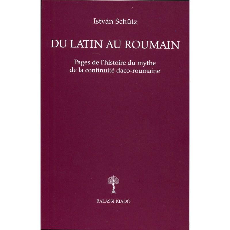 Schütz István, Du latin au roumain