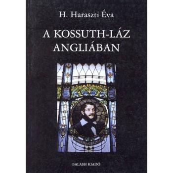 H. Haraszti Éva, A Kossuth-láz Angliában