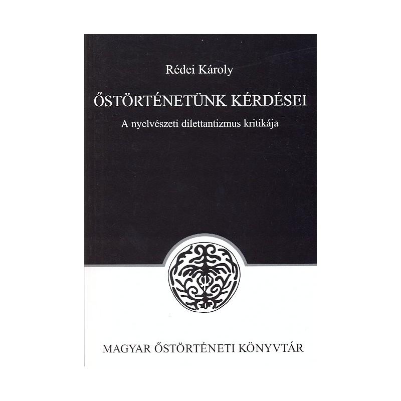 Rédei Károly, Őstörténetünk kérdései. 2. kiadás
