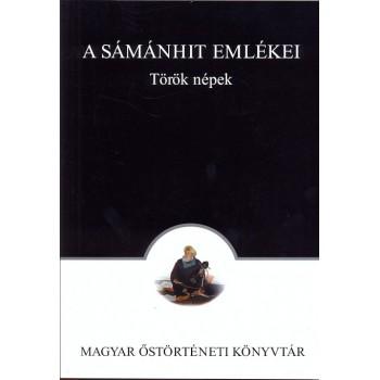 Molnár Ádám szerk., A sámánhit emlékei. Török népek