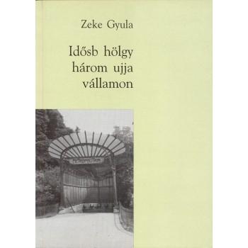 Zeke Gyula, Idősb hölgy három ujja vállamon