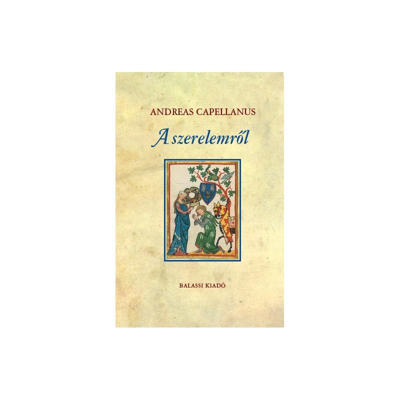 Andreas Capellanus, A szerelemről