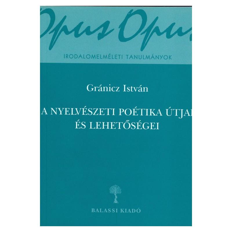 Gránicz István, A nyelvészeti poétika útjai és lehetőségei