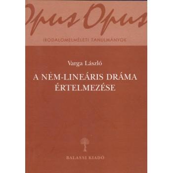 Varga László, A nem-lineáris dráma értelmezése