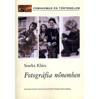 Szarka Klára, Fotográfia nőnemben
