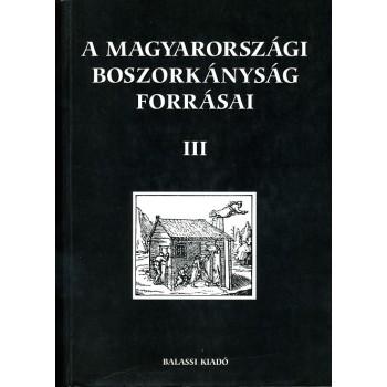 A magyarországi boszorkányság forrásai III.