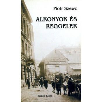 Piotr Szewc, Alkonyok és reggelek