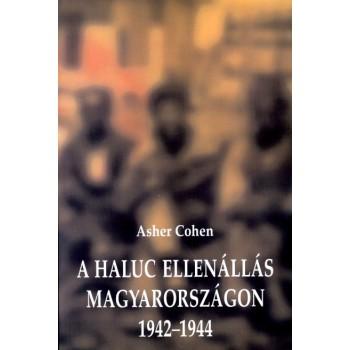 Asher Cohen, A haluc ellenállás Magyarországon