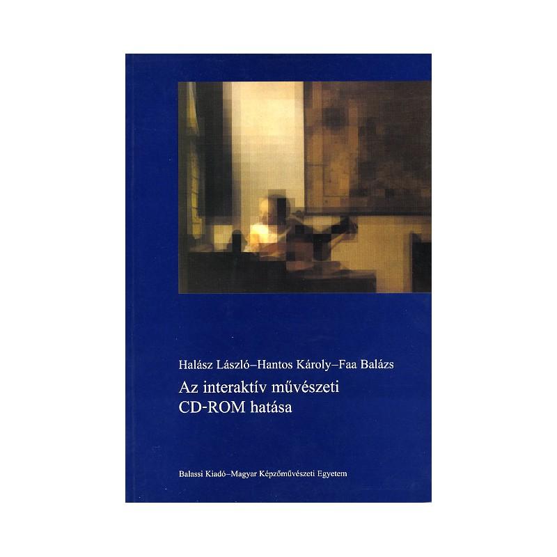 Halász László, Hantos Károly, Faa Balázs: Az interaktív művészeti CD-ROM hatása