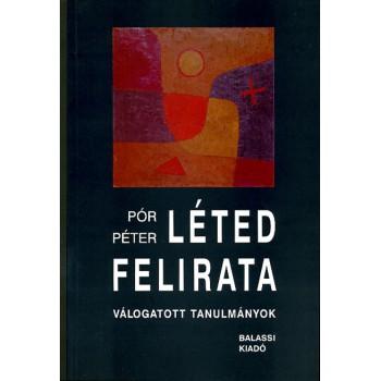 Pór Péter, Léted felirata. Válogatott tanulmányok
