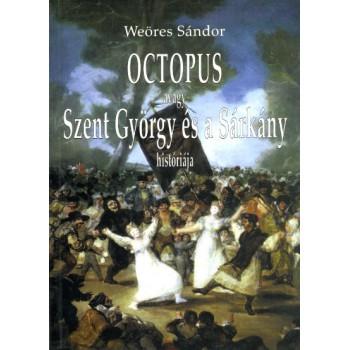 Weöres Sándor, Octopus avagy Szent György és a Sárkány históriája