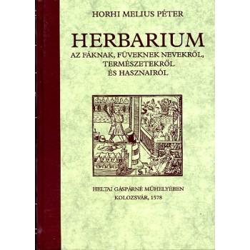 Melius Juhász Péter, Herbarium. Az fáknak, füveknek nevekről, természetükről és hasznairól (Kolozsvár, 1578)