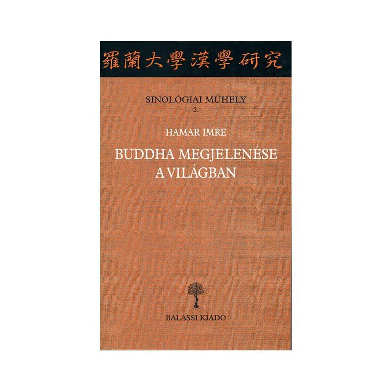 Hamar Imre, Buddha megjelenése a világban
