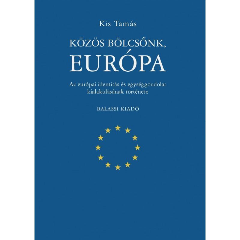 Kis Tamás, Közös bölcsőnk, Európa
