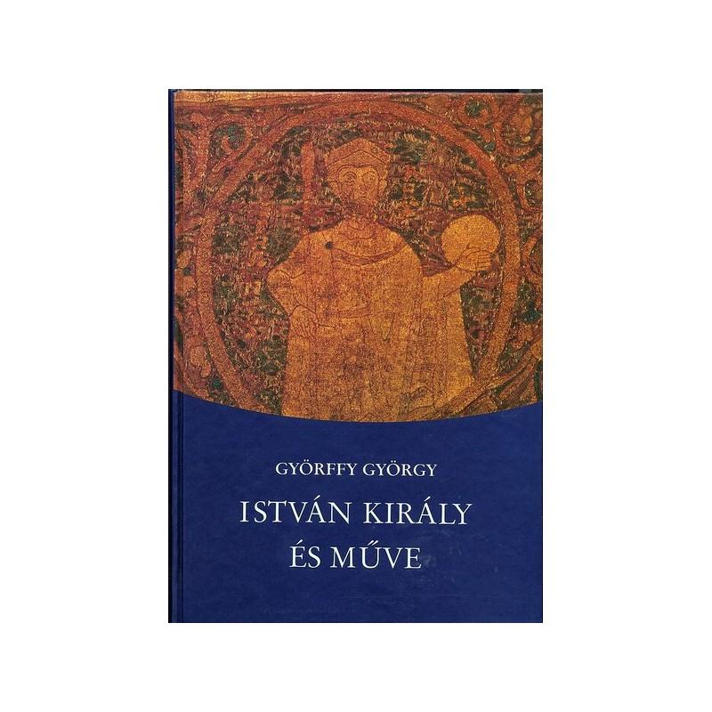 Györffy György, István király és műve