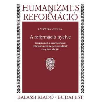 Csepregi Zoltán: A reformáció nyelve