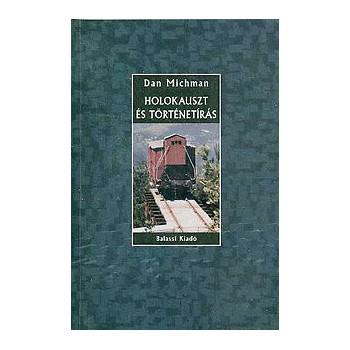 Michman, Dan, Holokauszt és történetírás