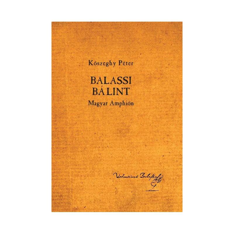Kőszeghy Péter, Balassi Bálint. Magyar Amphión.
