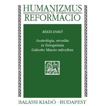 Békés Enikő, Asztrológia, orvoslás és fiziognómia Galeotto Marzio műveiben