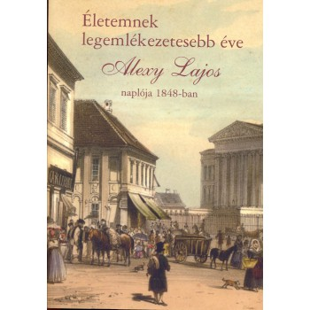 Helle Mária, Életemnek legemlékezetesebb éve. Alexy Lajos naplója 1848-ban